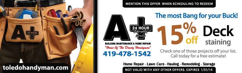 15% off your porch or deck staining project . Toledo Handyman Services A+ Building Maintenance